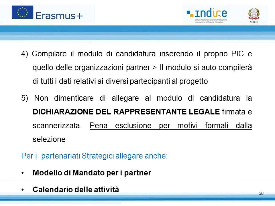 4) Compilare il modulo di candidatura inserendo il proprio PIC e quello delle organizzazioni partner > Il modulo si auto compilerà di tutti i dati relativi ai diversi partecipanti al progetto