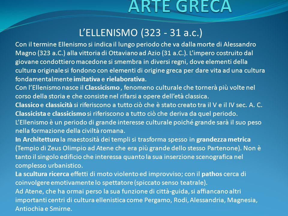 ARTE GRECA L'ELLENISMO (323 - 31 a.c.)