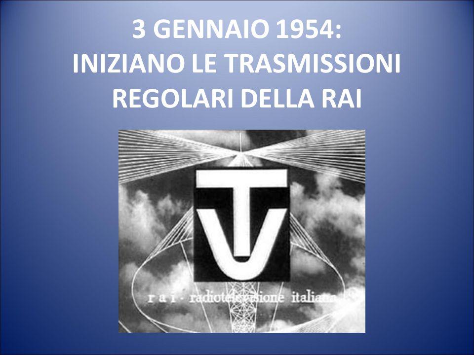 3 GENNAIO 1954: INIZIANO LE TRASMISSIONI REGOLARI DELLA RAI