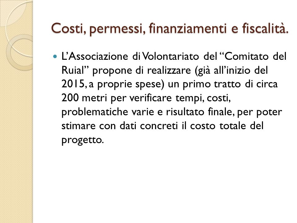 Costi, permessi, finanziamenti e fiscalità.