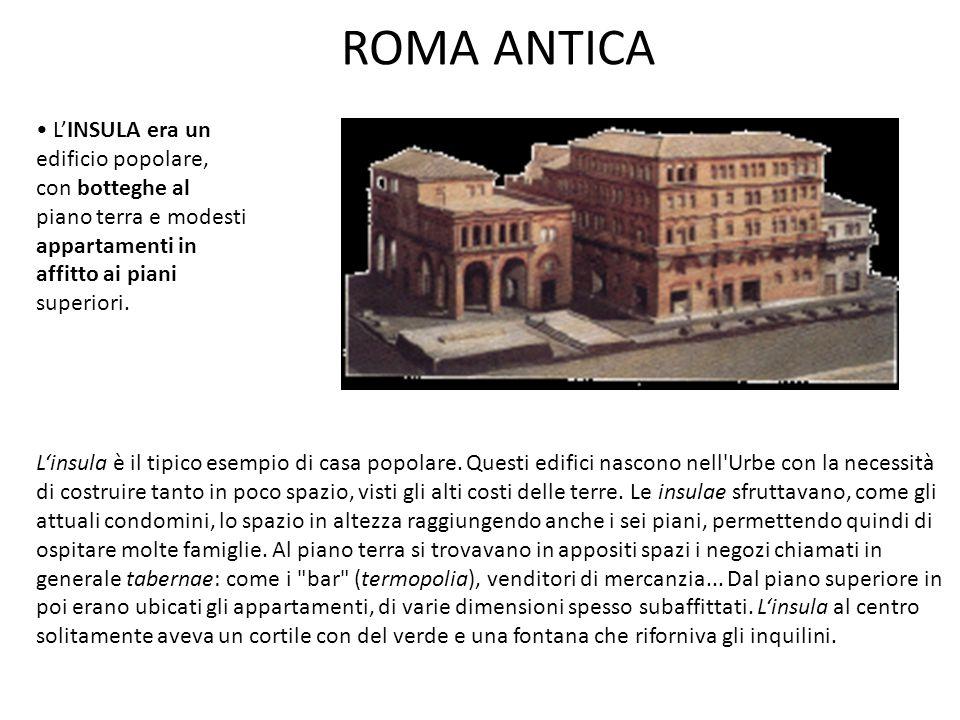 ROMA ANTICA • L'INSULA era un edificio popolare, con botteghe al