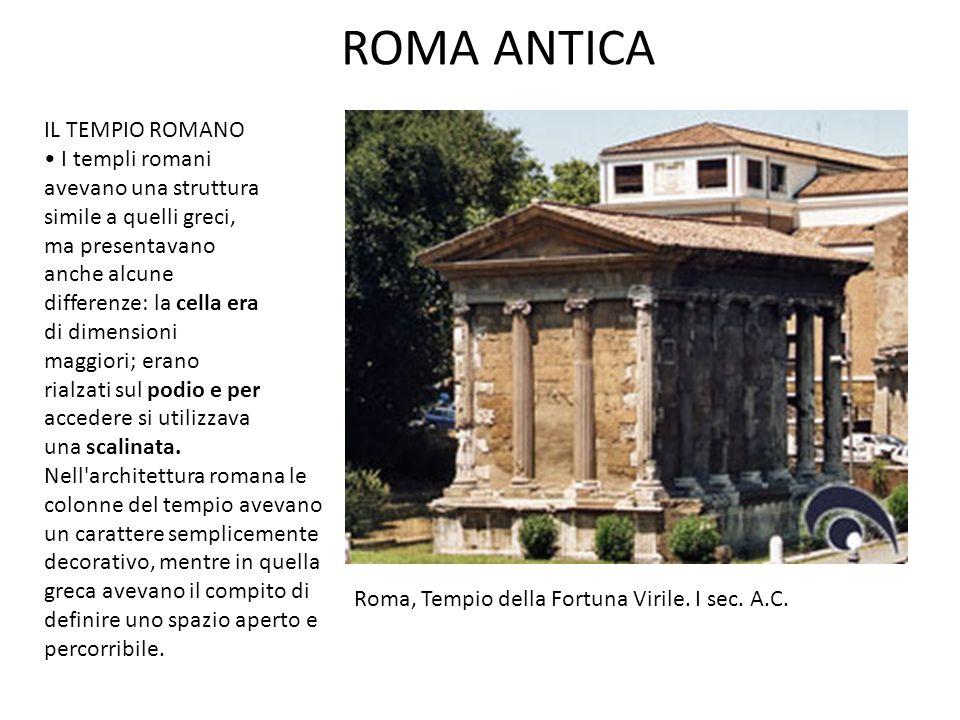 ROMA ANTICA IL TEMPIO ROMANO • I templi romani avevano una struttura