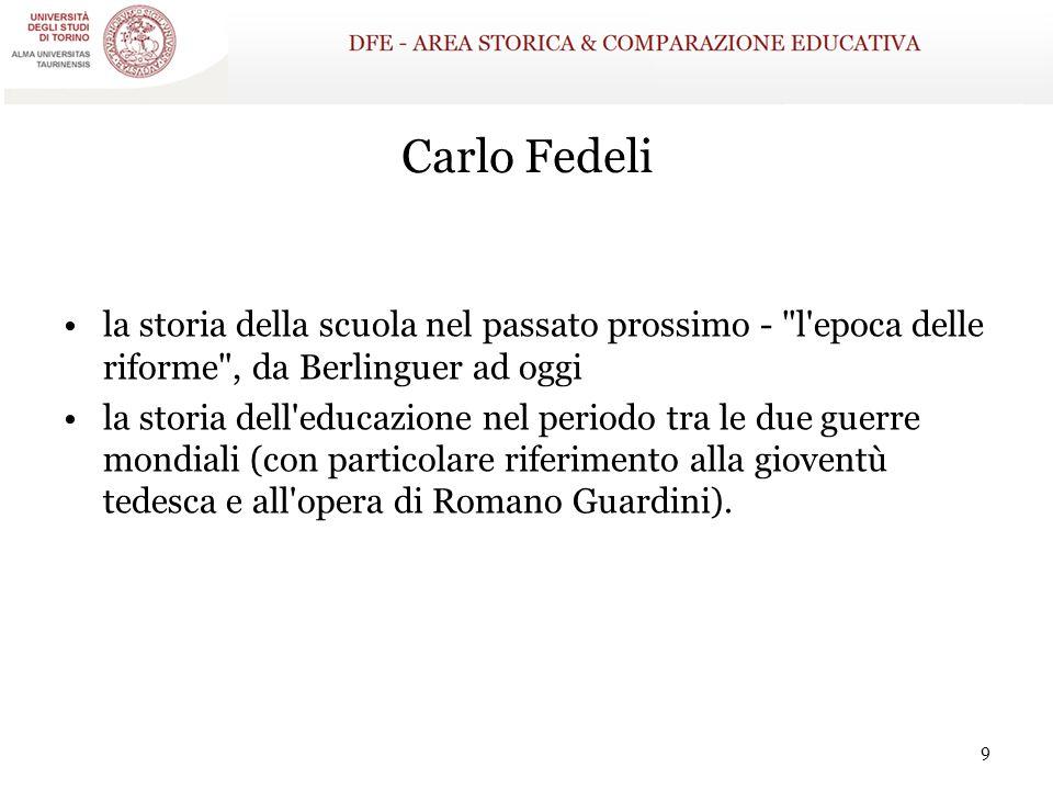 Carlo Fedeli la storia della scuola nel passato prossimo - l epoca delle riforme , da Berlinguer ad oggi.