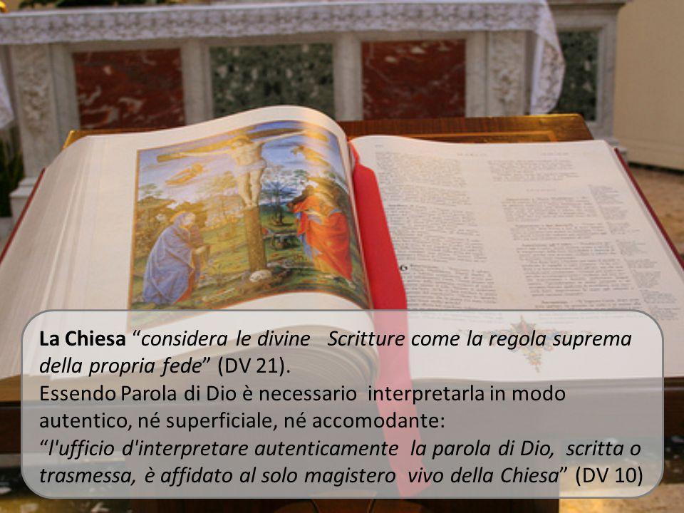 La Chiesa considera le divine Scritture come la regola suprema