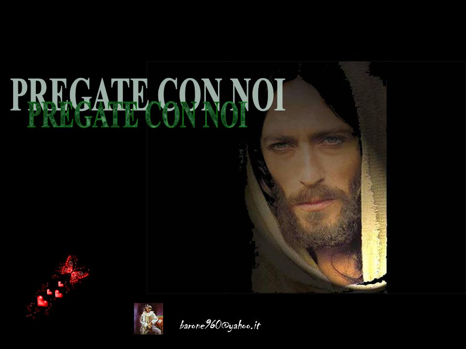 PREGATE CON NOI barone960@yahoo.it