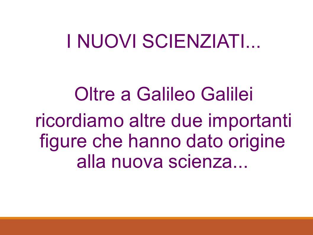 Oltre a Galileo Galilei