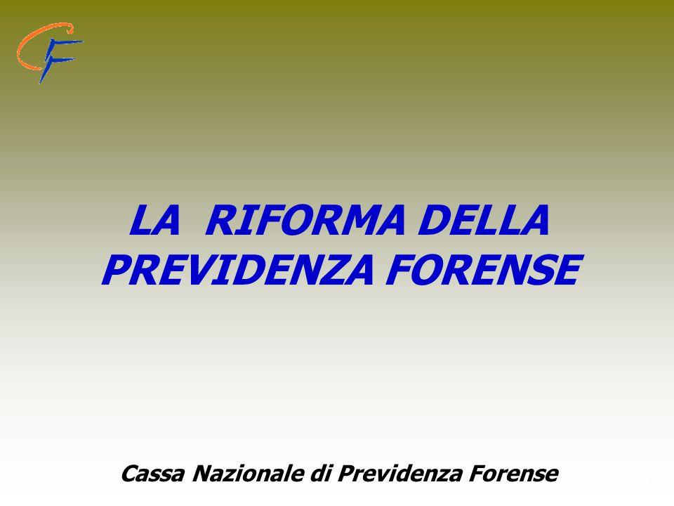 LA RIFORMA DELLA PREVIDENZA FORENSE
