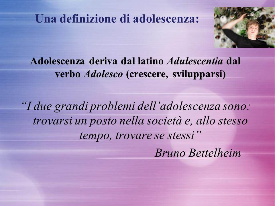 Una definizione di adolescenza: