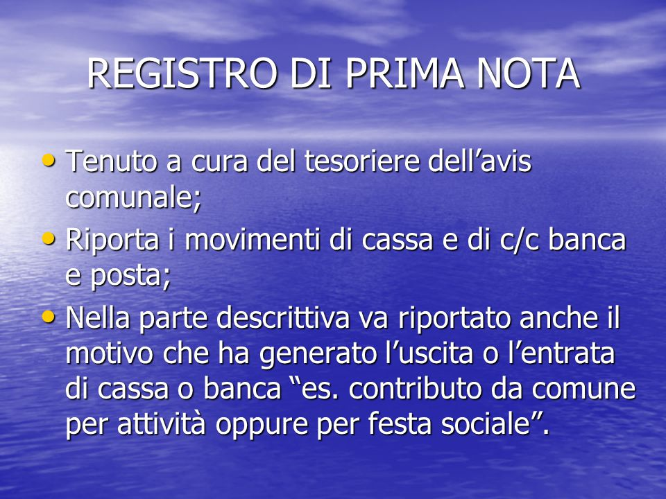 REGISTRO DI PRIMA NOTA Tenuto a cura del tesoriere dell'avis comunale;