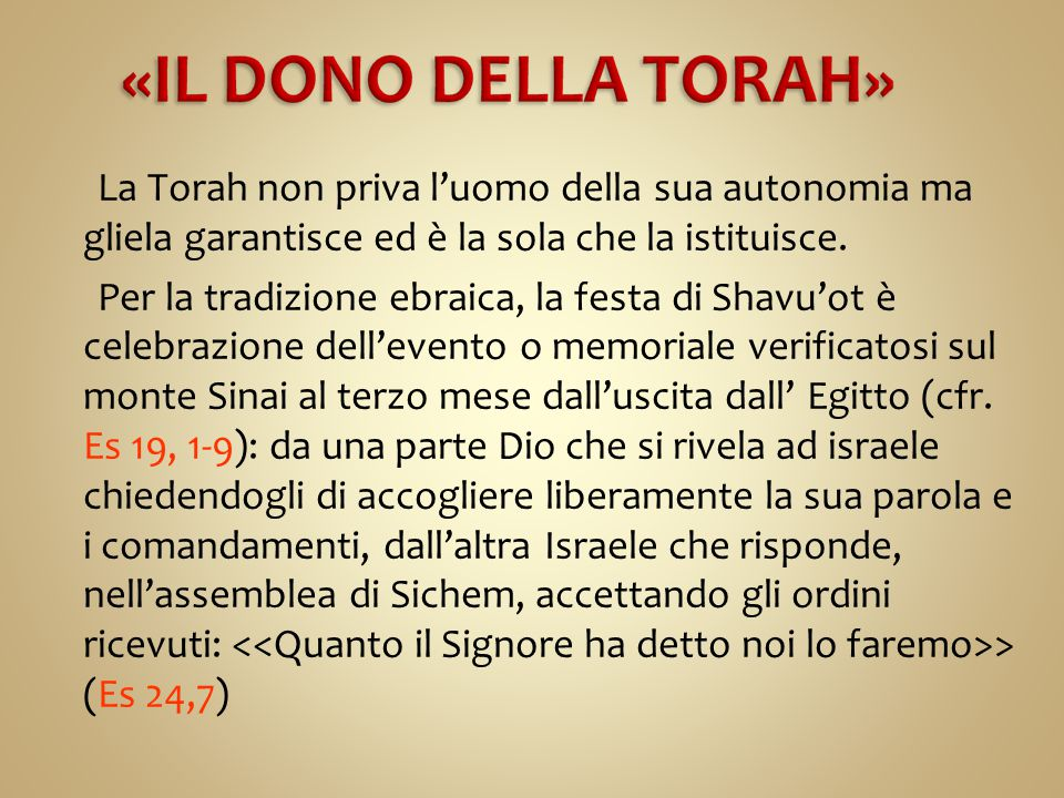 La Torah non priva l'uomo della sua autonomia ma gliela garantisce ed è la sola che la istituisce.