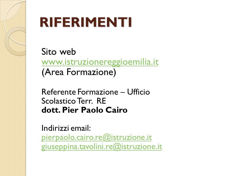RIFERIMENTI Sito web. www.istruzionereggioemilia.it. (Area Formazione) Referente Formazione – Ufficio.
