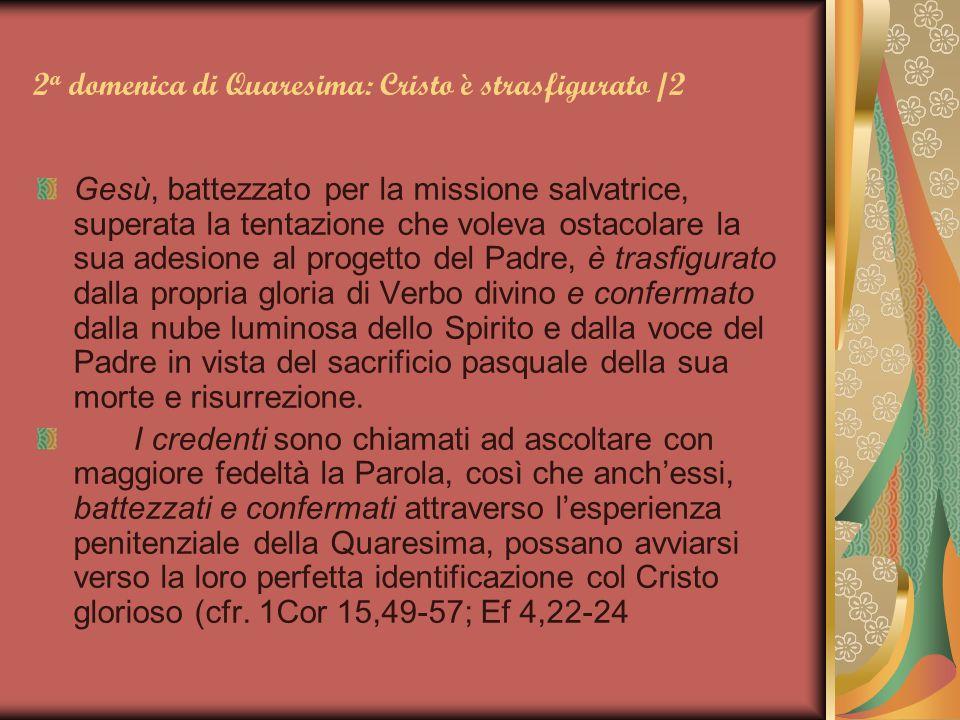 2a domenica di Quaresima: Cristo è strasfigurato /2