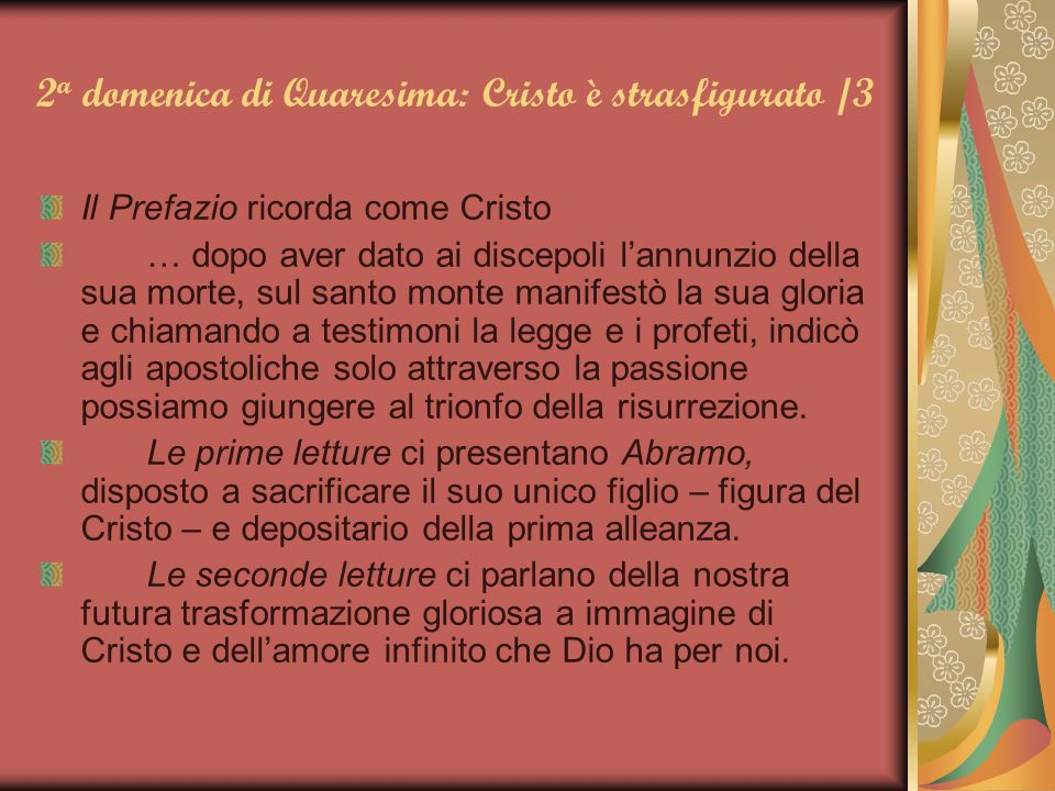 2a domenica di Quaresima: Cristo è strasfigurato /3