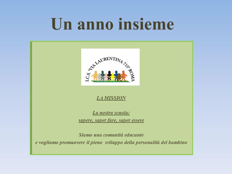 Un anno insieme LA MISSION La nostra scuola: