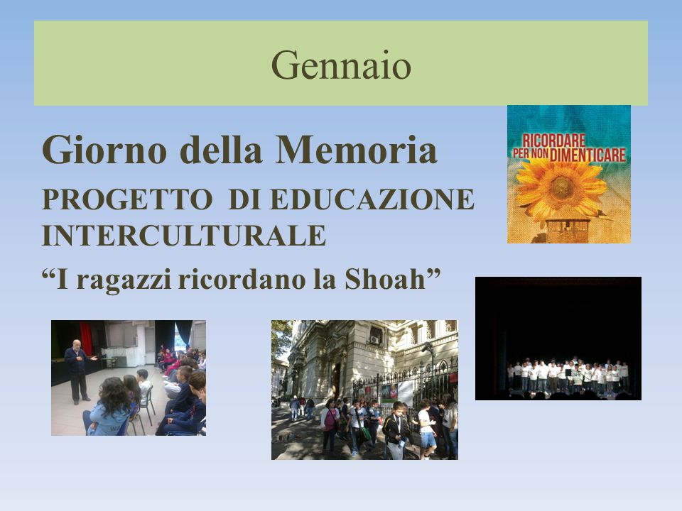 Gennaio Giorno della Memoria PROGETTO DI EDUCAZIONE INTERCULTURALE