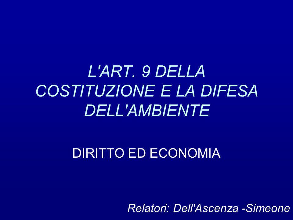 L ART. 9 DELLA COSTITUZIONE E LA DIFESA DELL AMBIENTE