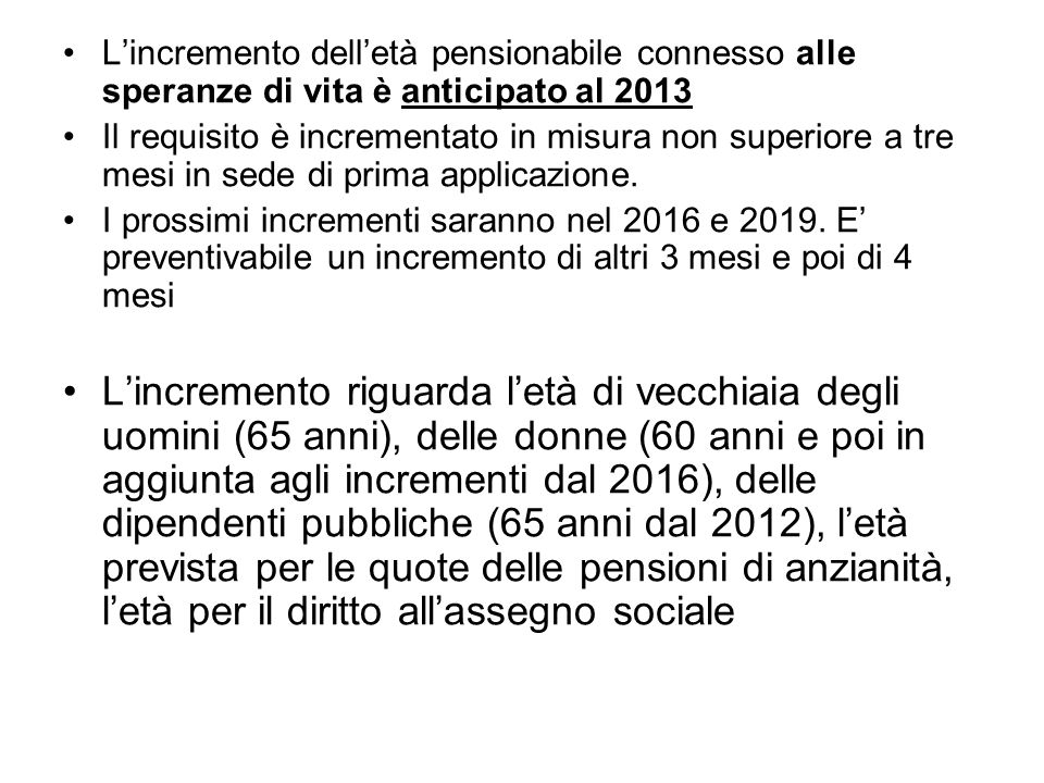 L'incremento dell'età pensionabile connesso alle speranze di vita è anticipato al 2013