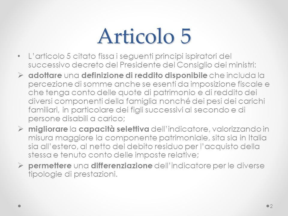 Articolo 5 L'articolo 5 citato fissa i seguenti principi ispiratori del successivo decreto del Presidente del Consiglio dei ministri: