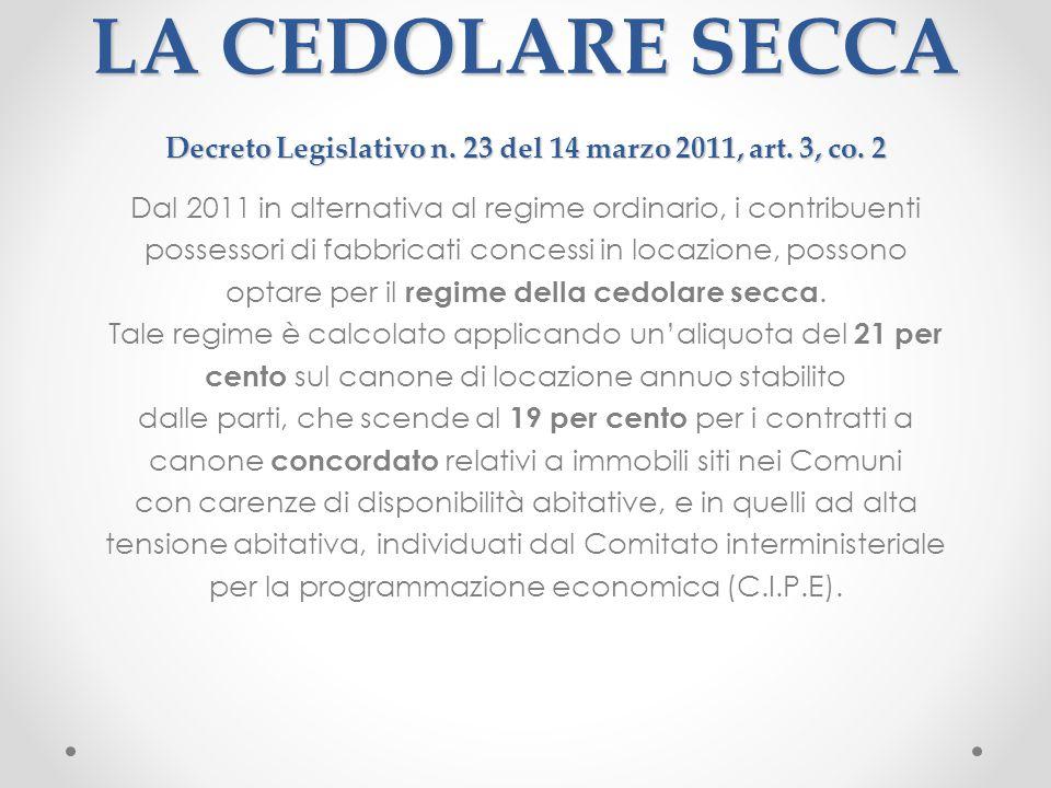 LA CEDOLARE SECCA Decreto Legislativo n. 23 del 14 marzo 2011, art