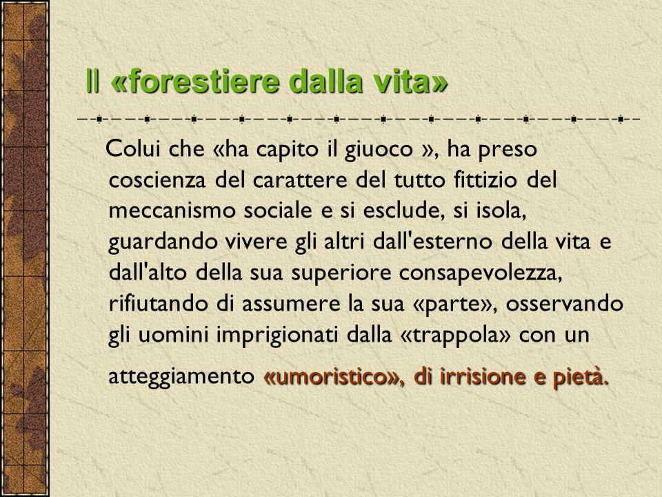 Il «forestiere dalla vita»