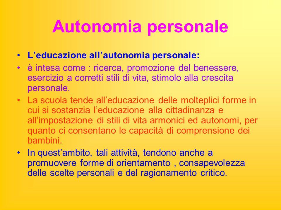 Autonomia personale L'educazione all'autonomia personale: