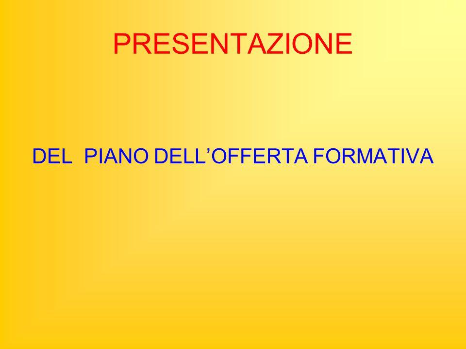 DEL PIANO DELL'OFFERTA FORMATIVA