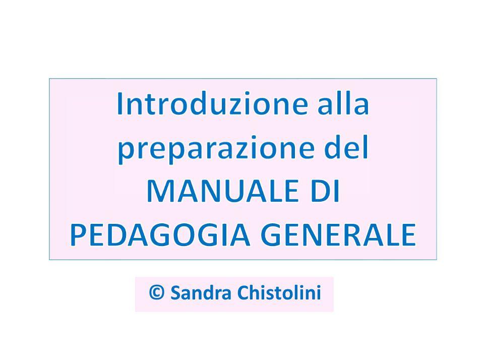 Introduzione alla preparazione del MANUALE DI PEDAGOGIA GENERALE