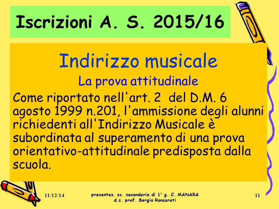 Indirizzo musicale Iscrizioni A. S. 2015/16 La prova attitudinale