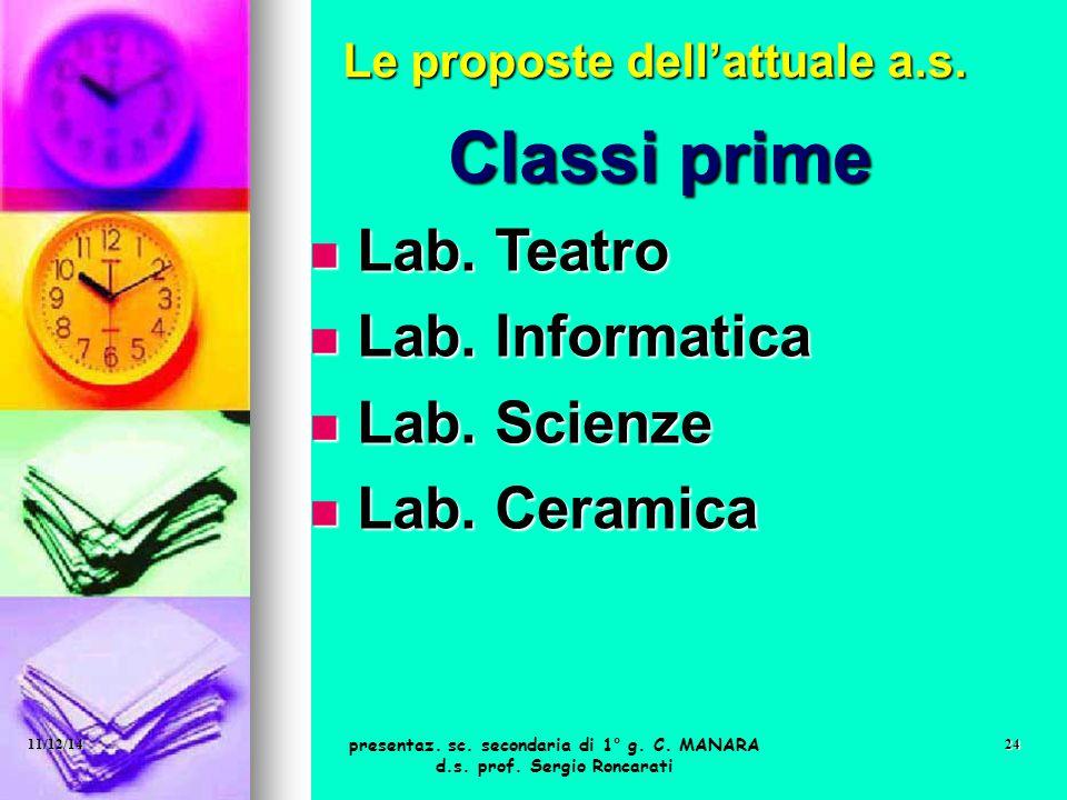 Classi prime Lab. Teatro Lab. Informatica Lab. Scienze Lab. Ceramica