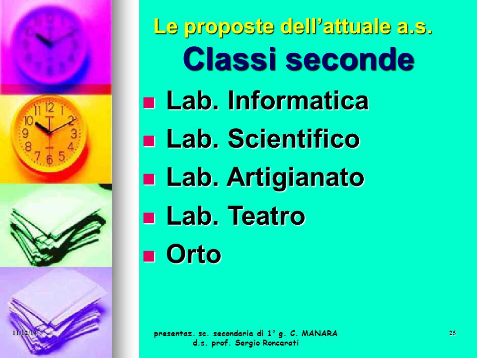 Classi seconde Lab. Informatica Lab. Scientifico Lab. Artigianato