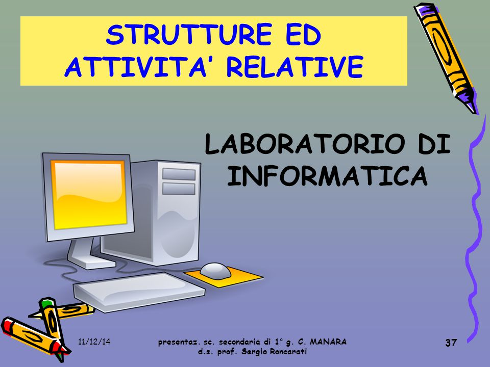 STRUTTURE ED ATTIVITA' RELATIVE LABORATORIO DI INFORMATICA