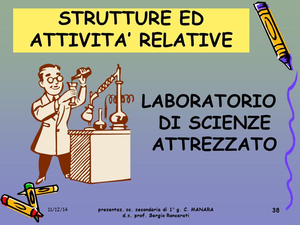 STRUTTURE ED ATTIVITA' RELATIVE LABORATORIO DI SCIENZE ATTREZZATO