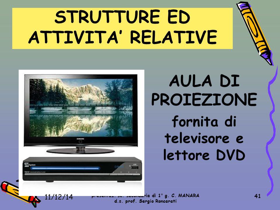 STRUTTURE ED ATTIVITA' RELATIVE fornita di televisore e lettore DVD