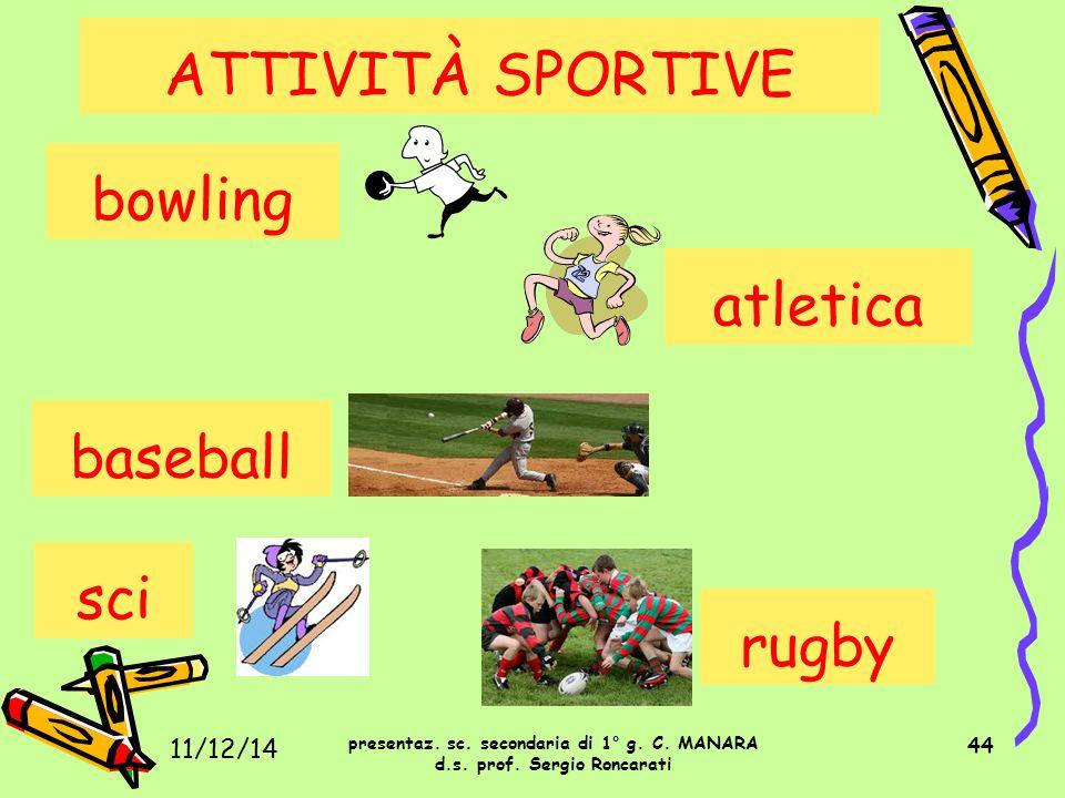 ATTIVITÀ SPORTIVE bowling atletica baseball sci rugby 11/12/14 44
