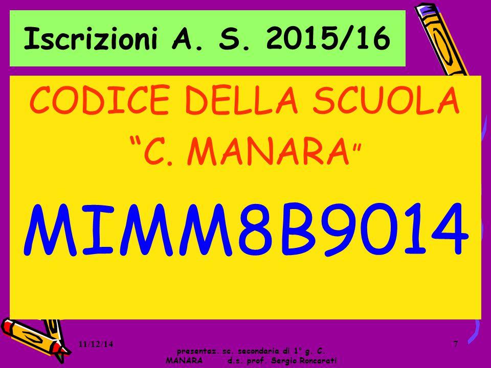 MIMM8B9014 CODICE DELLA SCUOLA C. MANARA Iscrizioni A. S. 2015/16