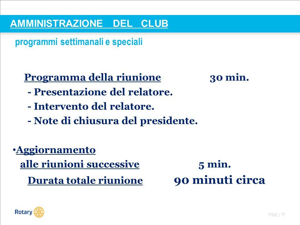 AMMINISTRAZIONE DEL CLUB programmi settimanali e speciali