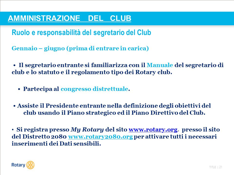AMMINISTRAZIONE DEL CLUB Ruolo e responsabilità del segretario del Club