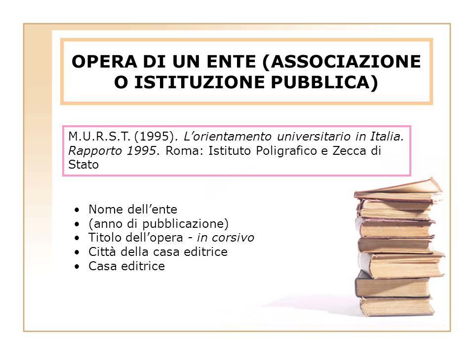 OPERA DI UN ENTE (ASSOCIAZIONE O ISTITUZIONE PUBBLICA)