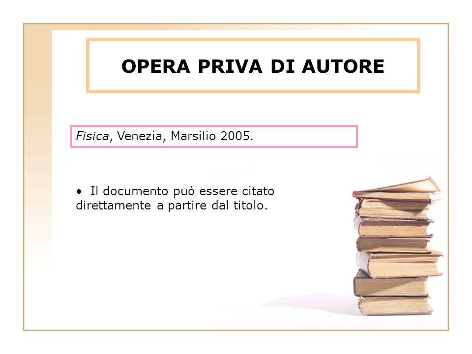OPERA PRIVA DI AUTORE Fisica, Venezia, Marsilio 2005.