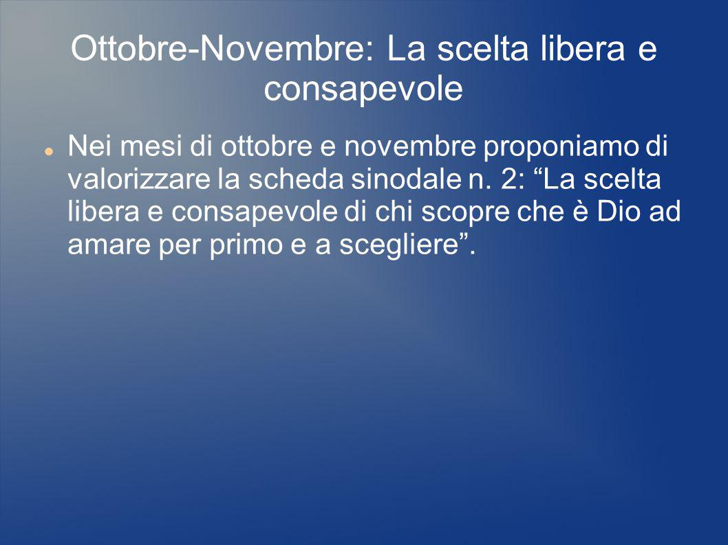 Ottobre-Novembre: La scelta libera e consapevole