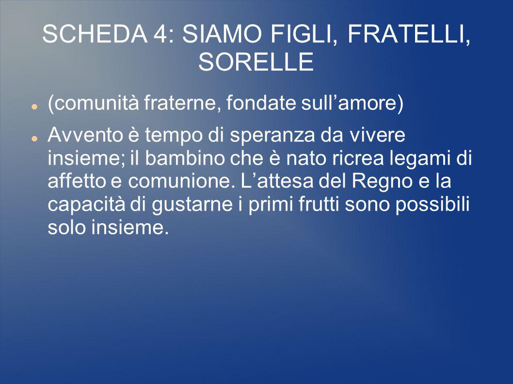 SCHEDA 4: SIAMO FIGLI, FRATELLI, SORELLE
