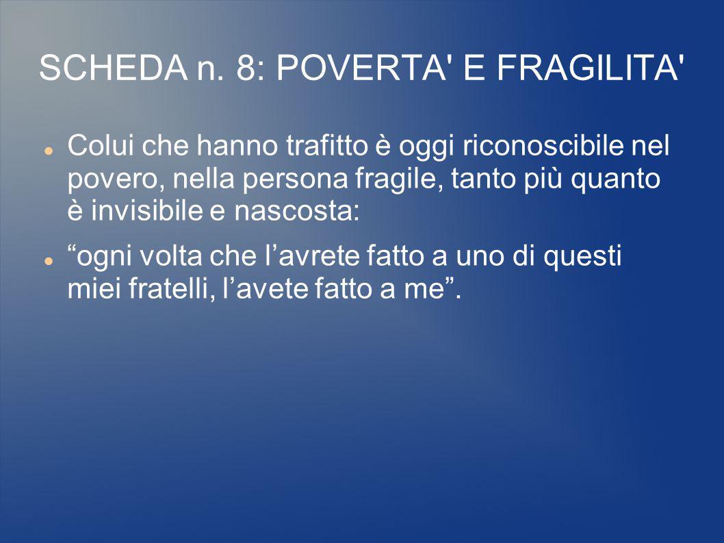 SCHEDA n. 8: POVERTA E FRAGILITA