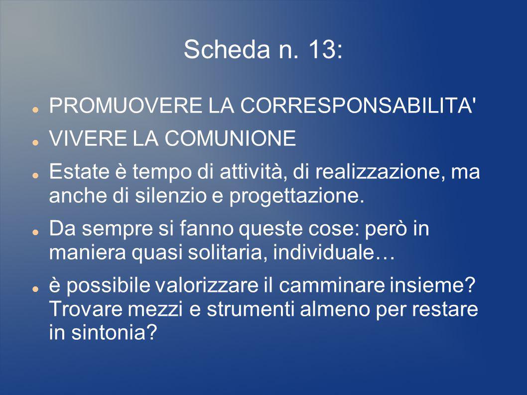 Scheda n. 13: PROMUOVERE LA CORRESPONSABILITA VIVERE LA COMUNIONE