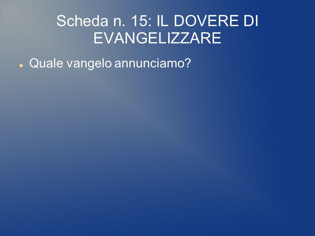 Scheda n. 15: IL DOVERE DI EVANGELIZZARE