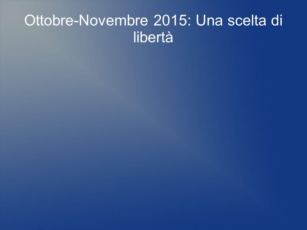 Ottobre-Novembre 2015: Una scelta di libertà