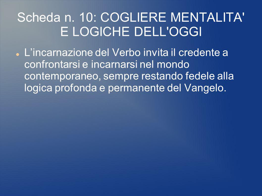 Scheda n. 10: COGLIERE MENTALITA E LOGICHE DELL OGGI