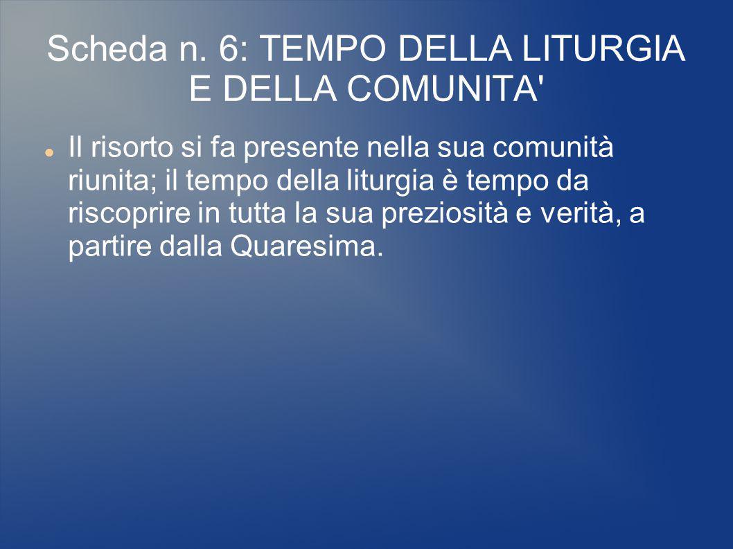Scheda n. 6: TEMPO DELLA LITURGIA E DELLA COMUNITA