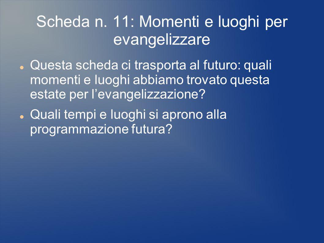 Scheda n. 11: Momenti e luoghi per evangelizzare