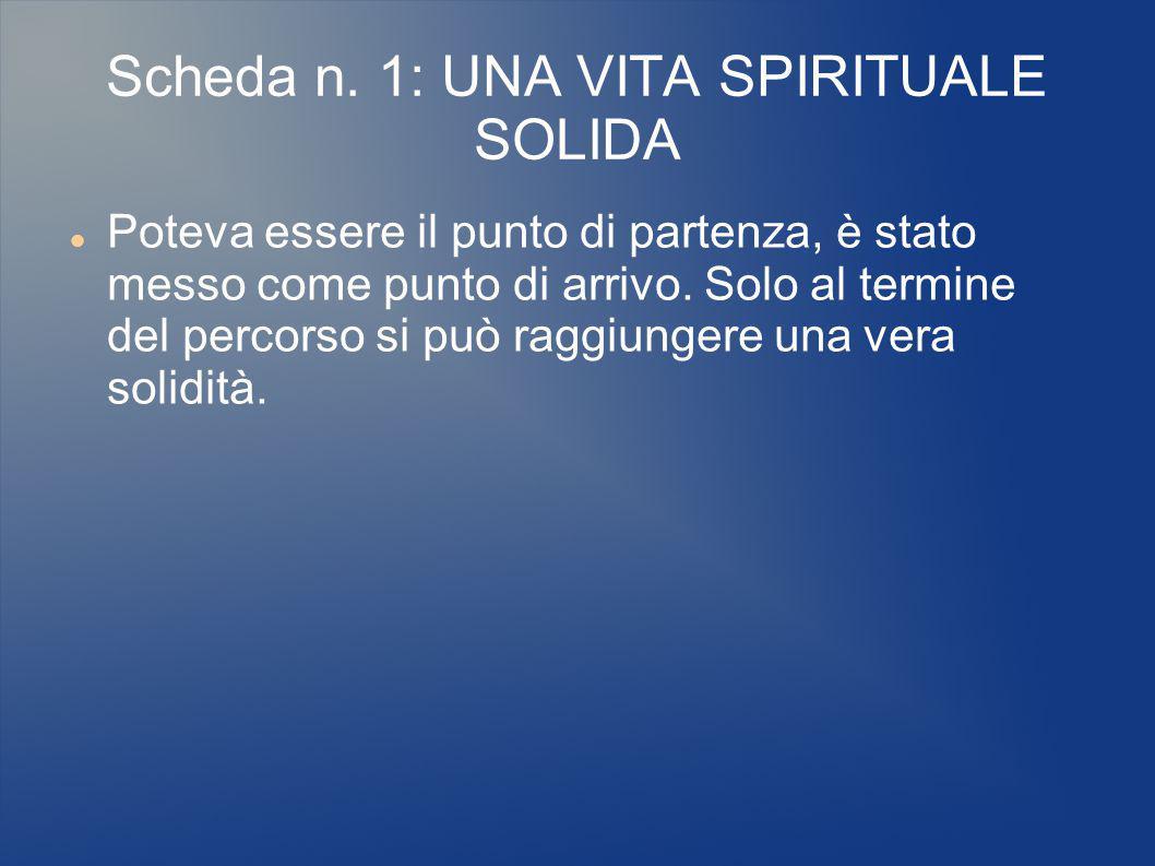 Scheda n. 1: UNA VITA SPIRITUALE SOLIDA