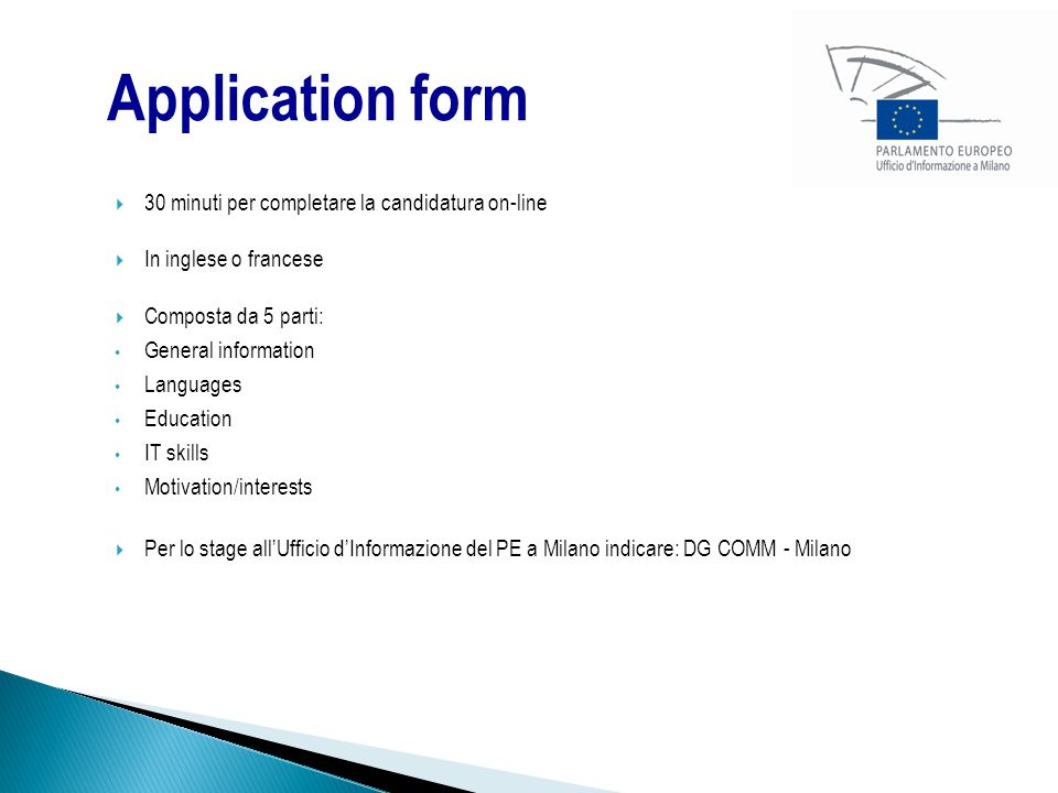 Application form 30 minuti per completare la candidatura on-line